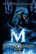 M in the Empire of the Dead: Book 2 by Mark…
