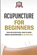 Acupuncture For Beginners: Teach Me…