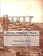 Mining in the Gold Brick Mining District of…