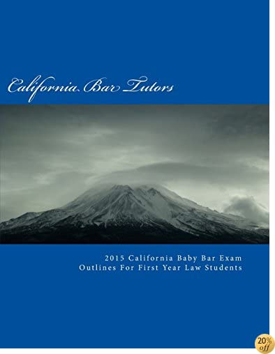 2015 California Baby Bar Exam Outlines For First Year Law Students