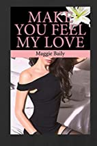 Make You Feel My Love by Maggie Baily