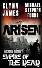 Arisen, Book Eight - Empire of the Dead…