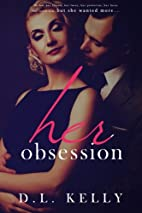 Her Obsession by D.L. Kelly