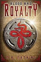 Blood and Royalty (The Dragoneers Saga, #6)…