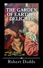 The Garden of Earthly Delights by Robert…