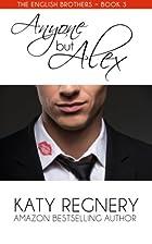 Anyone But Alex by Katy Regnery
