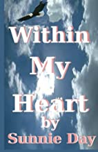 Within My Heart by Sunnie Day