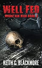 Well Fed (Mountain Man Book 4) by Keith C.…