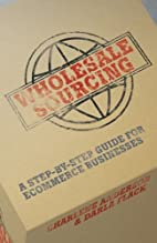 Wholesale Sourcing: A Step-by-Step Guide for…