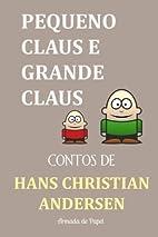 Pequeno Claus e Grande Claus (Contos de Hans…