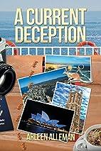 A Current Deception by Arleen Alleman