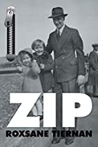 Zip* by Roxsane Tiernan