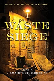 Waste Siege: The Life of Infrastructure in…