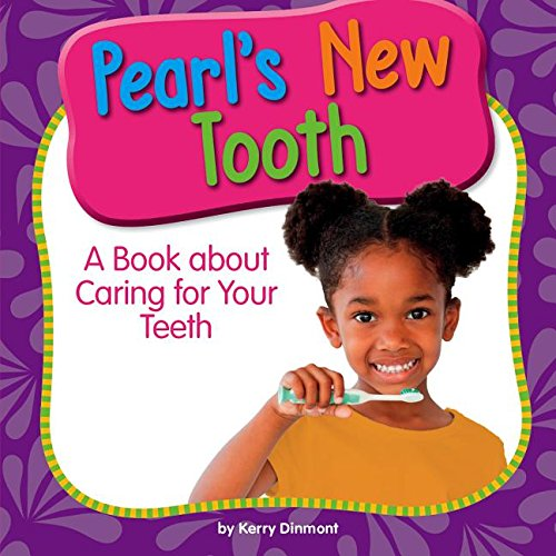 pearls-new-tooth-a-book-about-caring-for-your-teeth-my-day-learning-health-and-safety