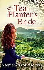 The Tea Planter's Bride (The India Tea…
