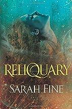 Reliquary (Reliquary, #1) by Sarah Fine