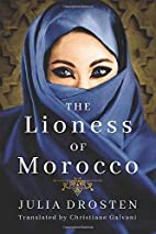 The Lioness of Morocco by Julia Drosten