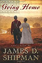 Going Home: A Novel of the Civil War by…