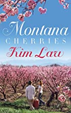 Montana Cherries by Kim Law