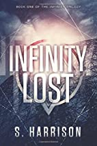 Infinity Lost (The Infinity Trilogy) by S.…