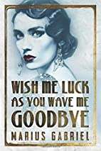 Wish Me Luck As You Wave Me Goodbye (The…