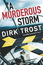 A Murderous Storm by Dirk Trost