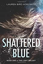 Shattered Blue (The Light Trilogy) by Lauren…