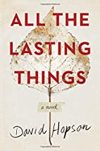 All the Lasting Things by David Hopson