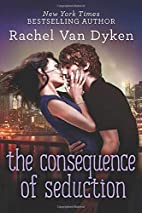 The Consequence of Seduction by Rachel Van…