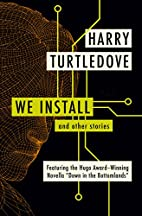 We Install: And Other Stories by Harry…