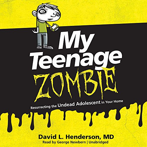 my-teenage-zombie-resurrecting-the-undead-adolescent-in-your-home