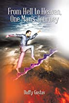 From Hell to Heaven, One Man's Journey by…