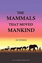 The Mammals That Moved Mankind: A History of…