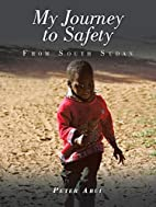 My Journey to Safety: From South Sudan by…