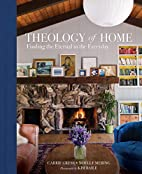 Theology of Home: Finding the Eternal in the…