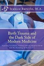 Birth Trauma and the Dark Side of Modern…
