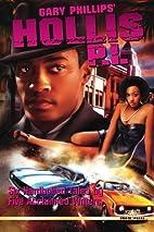 Gary Phillips' Hollis P.I. by Gary Phillips