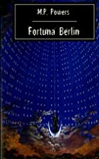 Fortuna Berlin by M. P. Powers