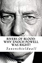 Rivers of Blood: Why Enoch Powell Was Right!…