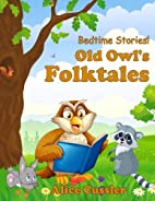 Bedtime Stories! Old Owl's Folktales:…