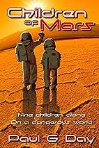 Children of Mars by Paul G Day