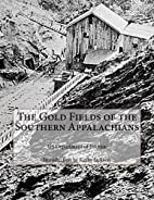 The Gold Fields of the Southern Appalachians…