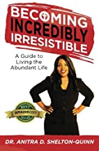 Becoming Incredibly Irresistible by Dr.…