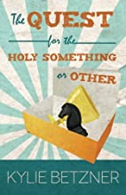 The Quest for the Holy Something or Other by…