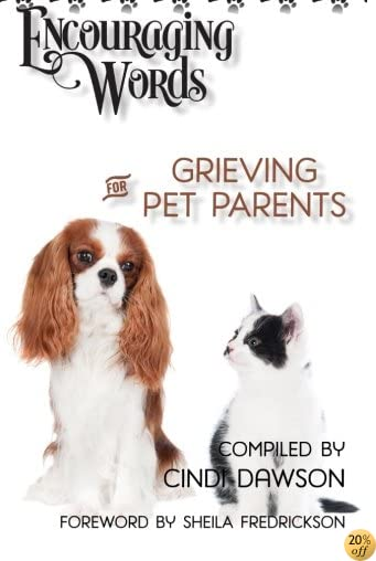 Encouraging Words for Grieving Pet Parents