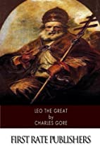 Leo the Great by Charles Gore