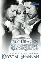 My Dragon Masters (Sanctuary, Texas) (Volume…