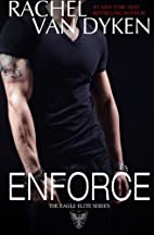 Enforce [novella] by Rachel Van Dyken