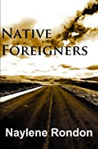 Native Foreigners by Naylene Rondon