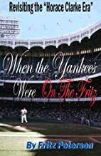 When the Yankees Were on the Fritz:…